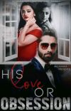 His Love Or Obsession? cover