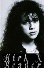 Kirk Hammett X Reader [Metallica Fan-Fic] by kirkhammy