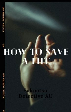 How to Save a Life (SAKUATSU DETECTIVE AU) by waddup_nerdz