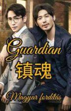 Guardian (Priest: Guardian 镇魂, BL novella) Magyar fordítás by NagamoriSeiren