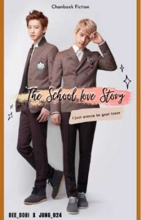 The School Love Story 'i just wanna be your lover' by Bee_Dobi