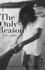 The Only Reason || L.D by inhayled