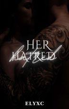 Her Hatred  by ellaxcane