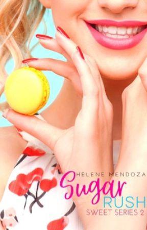 SUGAR RUSH (Sweet Series 2) by helene_mendoza