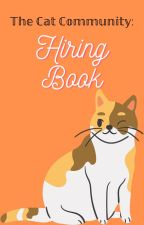 The Cat Community: Hiring Book by TheCatCommunity