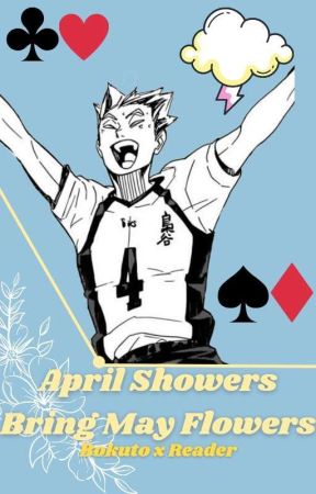 """""""April Showers Bring May Flowers"""" ☔︎𑁍Bokuto x Reader𑁍☔︎ by sleepy-zel"""