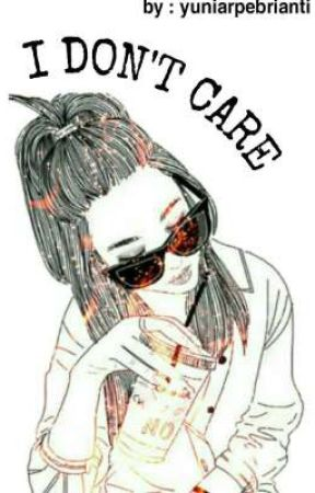 I DON'T CARE  by YuniarFebriyanti7