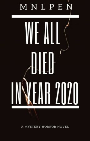 We All Died in Year 2020 by MNLPen