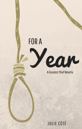 For a Year (A Greatest Thief Novella) by juliecotewriter