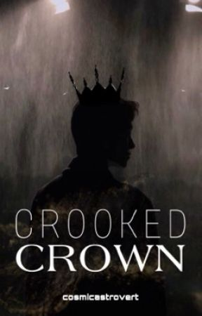 Crooked Crown (bxb) by cosmicastrovert