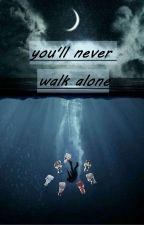 you'll never walk alone by rainas5455