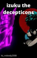 izuku the decepticons.. by itz_nobody2008