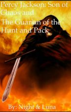 Percy Jackson: Son of Chaos and Guardian of the Pack and Hunt     (Book 1) by night618