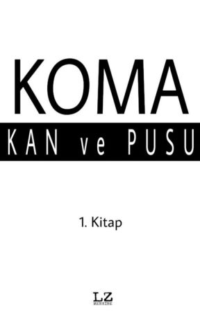 K O M A : Kan ve Pusu  by BayanEsmeralda