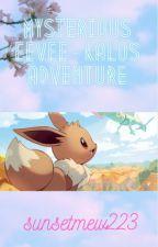 Mysterious Eevee - Kalos Adventure by sunsetmew223