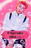 ⩩ ̽⁾Lavender IDOL᭝♡. cover