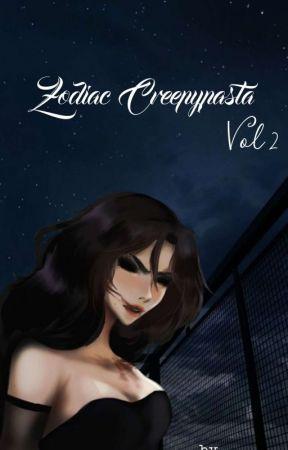 Zodiac Creepypasta Vol.2  by ChrysosAphrodite