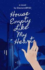 House Empty Like My Heart  by eleonora18943