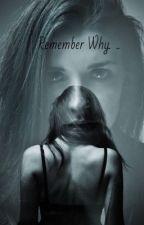 Remember Why..... |libro 1| by Jenniferbella1234