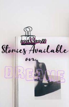 EXCLUSIVE Stories on D R E A M E by imikkim21