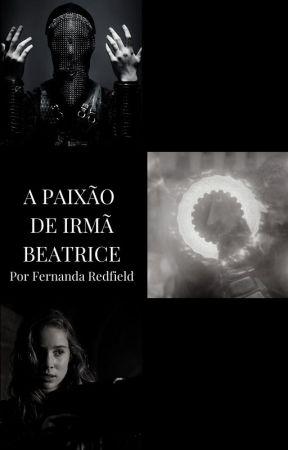 A Paixão de Irmã Beatrice by FernandaRedfield