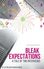 Bleak Expectations: A Tale of Two Interviews by TheLightsAboveArbys