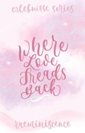 Where Love Treads Back (Erlebnisse Series #3) by raeminiscence
