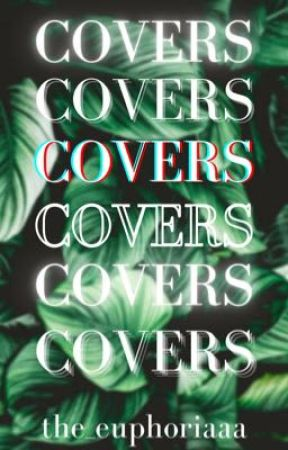 Oh Look! Covers! by the_euphoriaaa