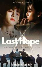 The Last Hope    To My Love by kimgeewya