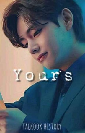 Yours *TaeKook History* by Roxi_Rush