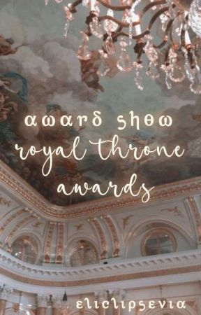 ROYAL THRONE AWARDS by eliclipsevia