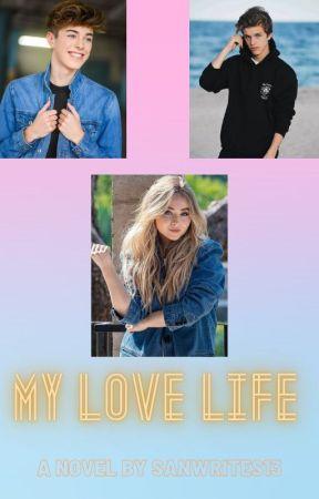 My love life by SanWrites13