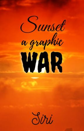 Sunset:A graphic war by HiJug6789