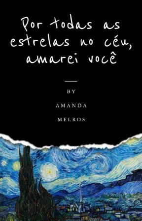 Por Todas As Estrelas No Céu, Amarei Você by A_Melros