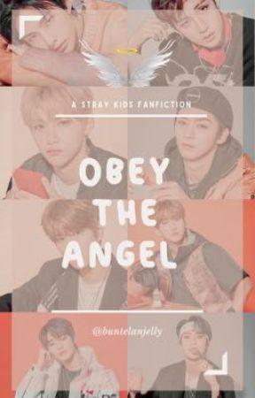 Obey the Angel (Skz x Hyunjin) by buntelanjelly