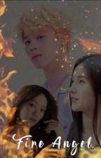 🔥🔥Fire Angel🔥🔥 ( Complete story ) by Seodalmee29