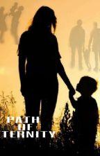 Path Of Eternity by priwrites_17