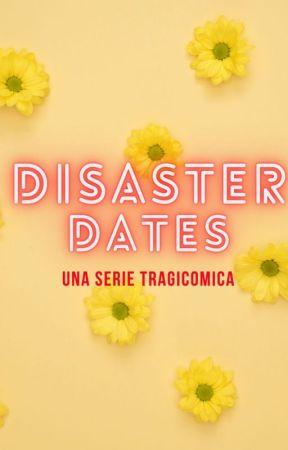 Disaster Dates - Una serie tragicomica by Il-Pipistrello