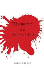 Element Of Surprise [Diabolik Lovers Fanfic] by Kanatoqueen