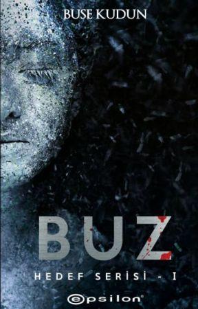 BUZ (Hedef Serisi I) KİTAP OLDU by IdiotUnicorn