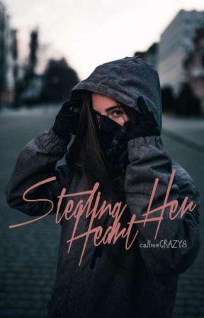 Stealing Her Heart  by callmeCRAZY8