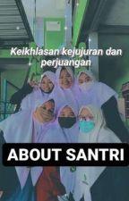 About Santri by Arifsetyanto