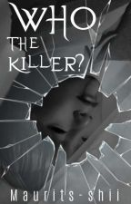 WHO THE KILLER? by Maurits-Shii