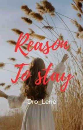 Reason To Stay by Dro_Lene
