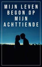 Mijn leven begon op mijn achttiende door reader13222s