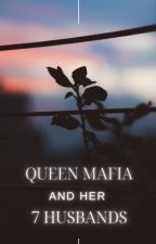Queen Mafia And Her 7 Husbands by pb0123