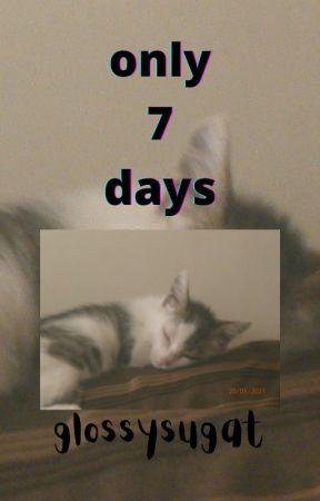 only 7 days by jupiterian_69