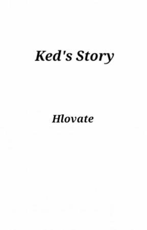 Ked's Story by hlovatehood