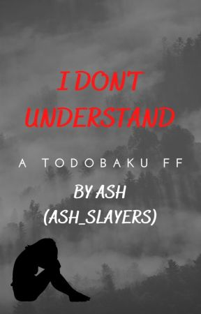 I don't understand... Todobaku angst by ash_slayers