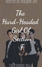 The Hard-Headed Girl Of Section F(Section Series #1) by Micha_Pika14